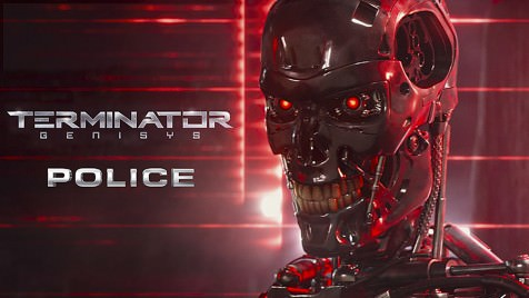 TERMINATOR GENISYS / POLICE watch campaign